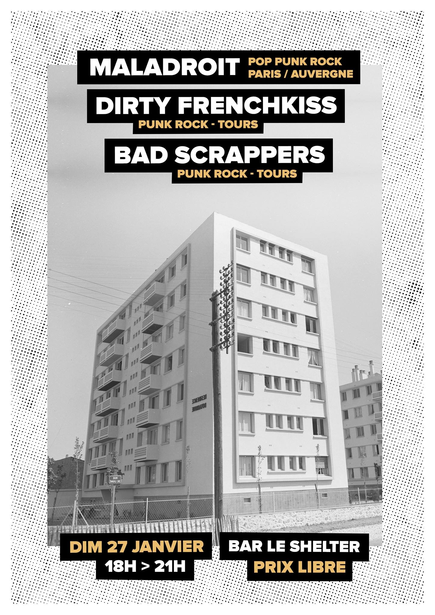 Visuel Maladroit • Dirty FrenchKiss • Bad Scrappers | Le Shelter