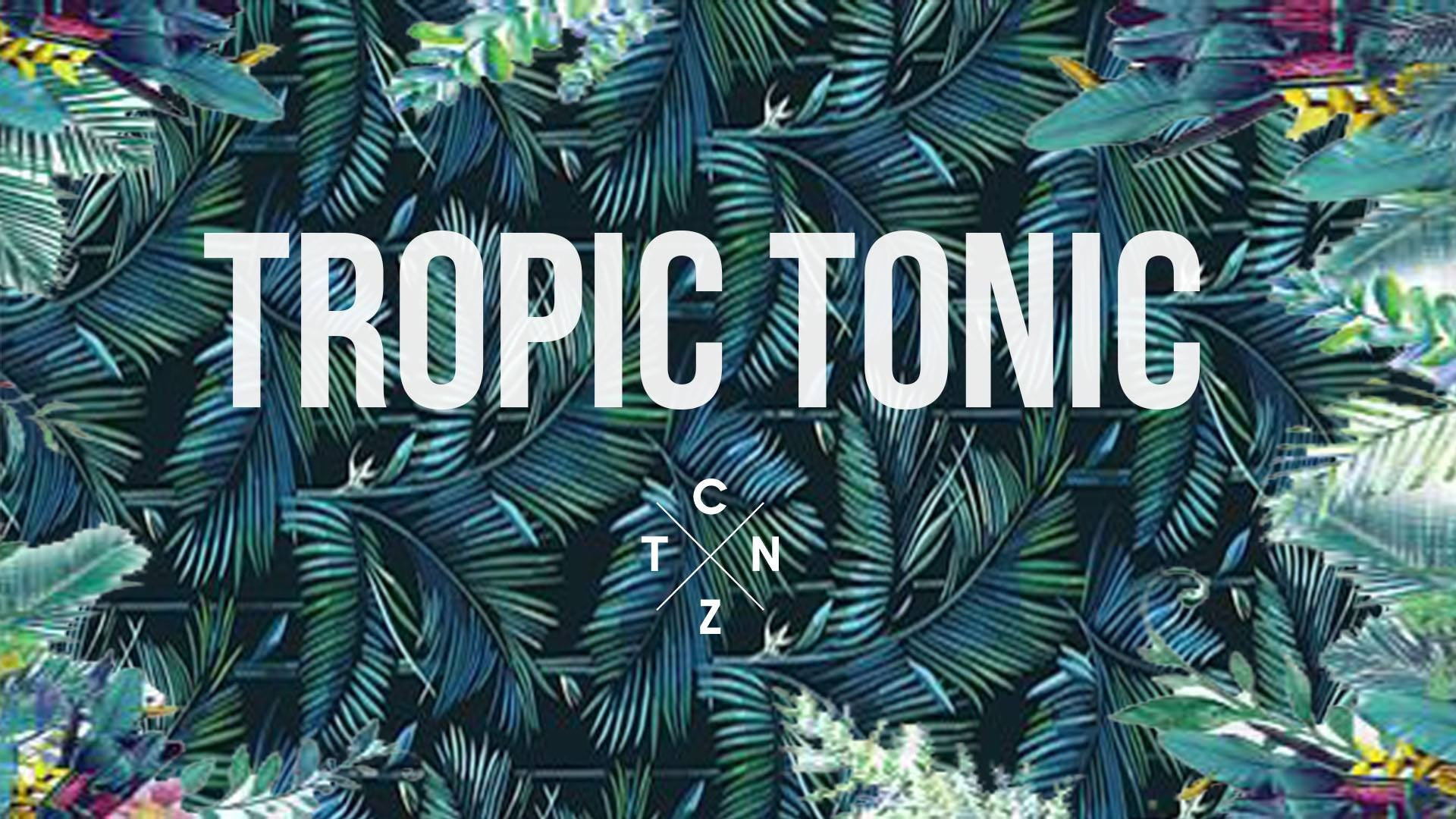 Visuel Tropic Tonic @citizenbar